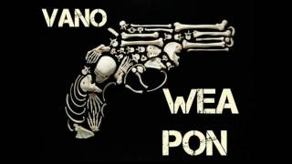VaNo   Weapon ( Original Mix )