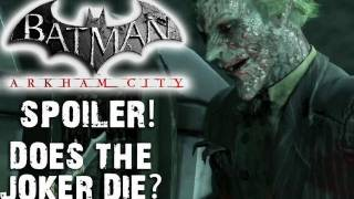 Spoiler - Does Joker Really Die in Batman: Arkham City?