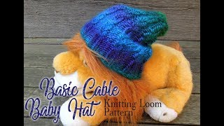 How to Loom Knit a Basic Baby Cable Hat