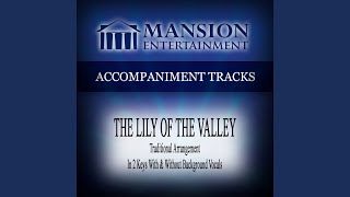 The Lily of the Valley (Low Key C Without Background Vocals)
