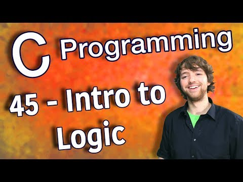 C Programming Tutorial 45 – Intro to Logic