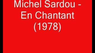 Michel Sardou - En Chantant (1978)