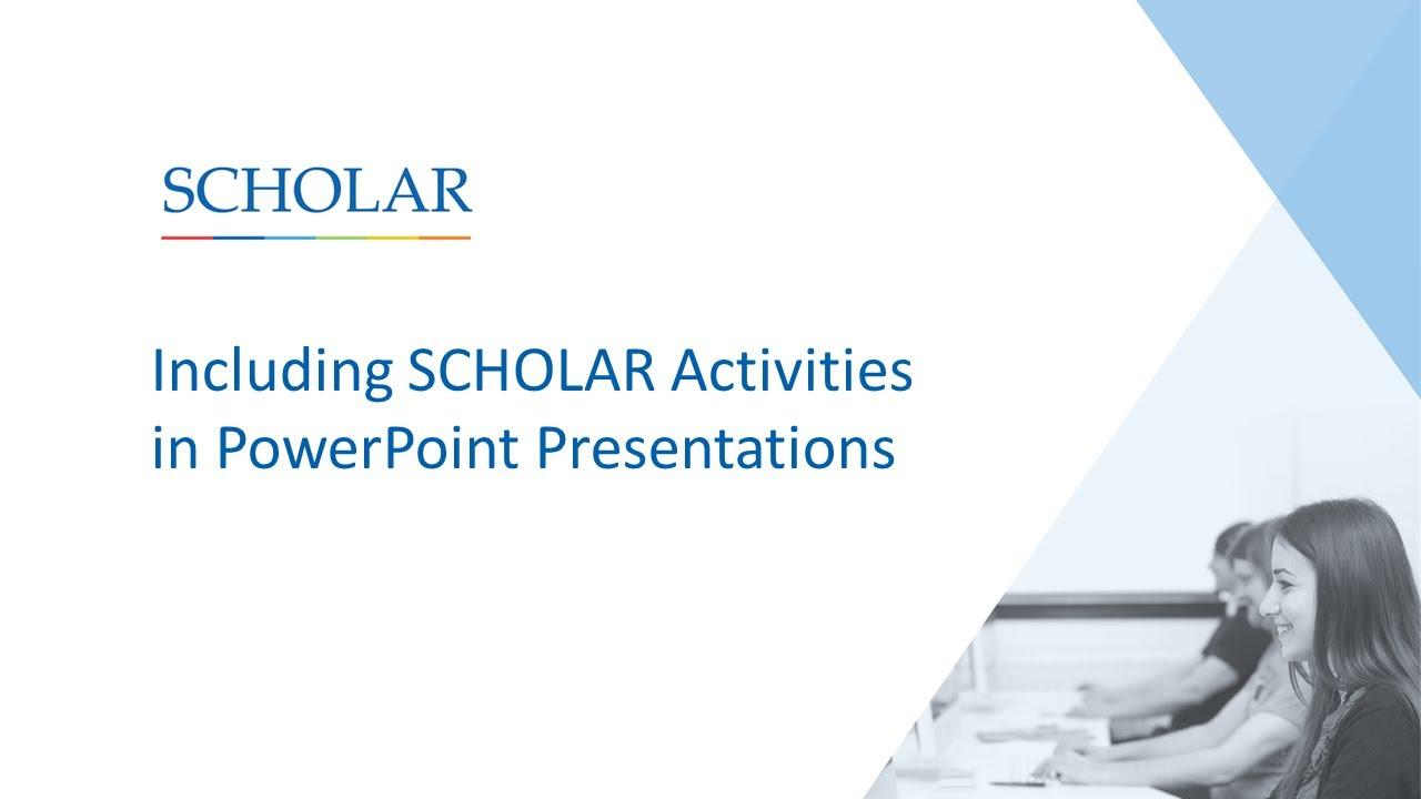 Including SCHOLAR Activities in PowerPoint Presentations