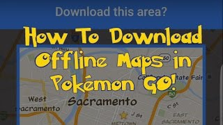 How to Download Offline Maps to Load Faster in Pokémon GO!