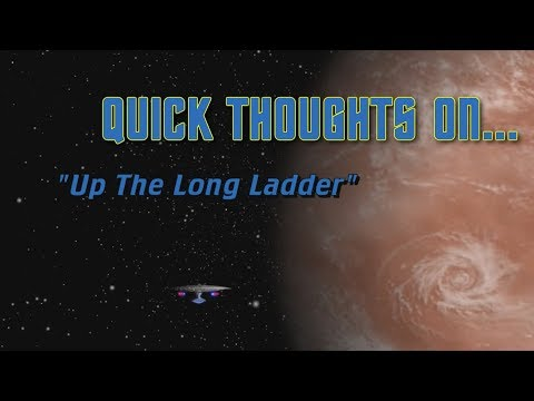 Quick Thoughts On... - Up the Long Ladder