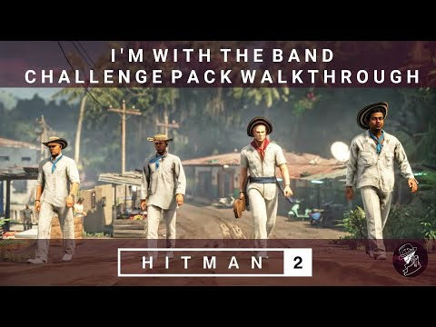 HITMAN 2 | I'm With The Band Challenge Pack | All 6 Challenges in 1 | Santa Fortuna