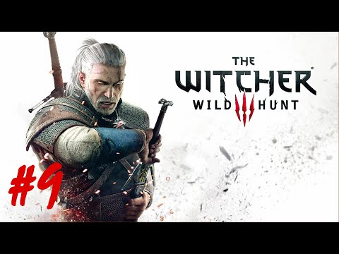 The Witcher 3: Wild Huntt - Part 9