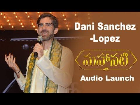Dani Sanchez About Mahanati Savitri
