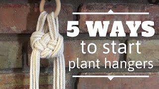 5 Ways To Start A Macrame Plant Hanger