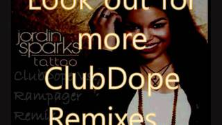 Jordin Sparks - Tattoo (ClubDope Vs. Rampager Remix)