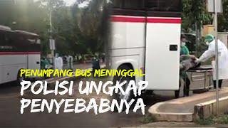 Polisi Ungkap Penyebab Meninggalnya Penumpang Bus yang Videonya Viral