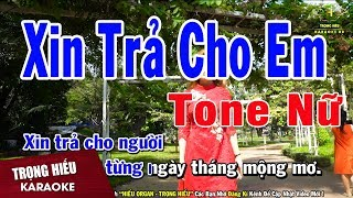 Karaoke Xin Trả Cho Em Tone Nữ Nhạc Sống | Trọng Hiếu