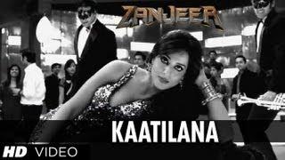 Kaatilana - Video Song - Zanjeer