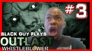 Black Guy Plays Outlast Whistleblower -  Part 3 - Outlast Whistleblower PS4 Gameplay Walkthrough