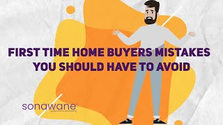 First Time Home Buying Mistakes You Should Avoid