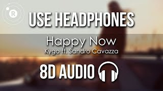 Kygo - Happy Now (8D AUDIO) ft. Sandro Cavazza