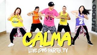 Calma By Pedro Capo And Farruko   Live Love Party™   Zumba®   Dance Fitness