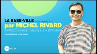 Michel Rivard - La basse ville