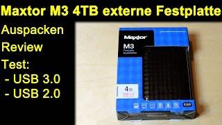 Maxtor M3 4TB 4000GB externe Festplatte HDD - Auspacken Review Test Geschwindigkeit USB 3.0 / 2.0