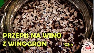 Przepis na wino z winogron na dwa sposoby część 3