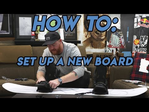 How To: Set Up A New Snowboard