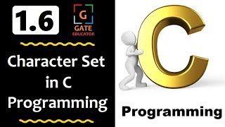 1.6 - Character Sets in C Programming | Character  | GATE Lectures | C Programming Tutorial | HINDI