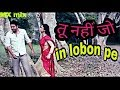 To Nahin Jo In Lobon Pe new WhatsApp status 2018 Mx Mix