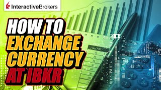 How to exchange currency at Interactive Brokers