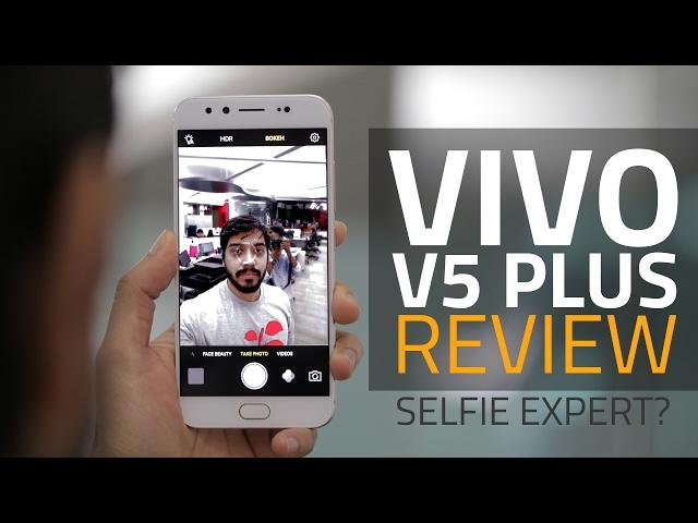 Vivo V5 Plus Review | NDTV Gadgets360 com