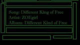 Different Kind of Free- ZOEgirl