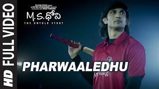 Pharwaaledhu Full Video Song || M.S. Dhoni - Telugu || Sushant Singh Rajput, Kiara Advani