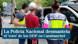 La Policía Nacional desmantela el 'coro' de los DDP y detiene a seis de sus miembros