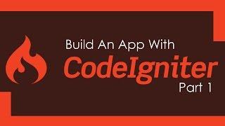Build A CodeIgniter PHP App - Part 1