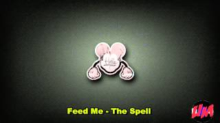Feed Me - The Spell (Original Mix)
