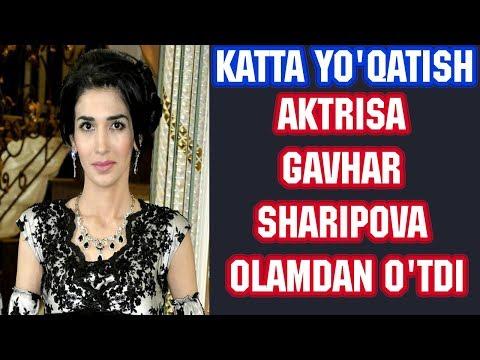 Katta yo'qatish! Aktrisa Gavhar Sharipova olamdan o'tdi! (Opa singillar serialidagi Nafisa)