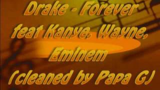 Drake - Forever (Unofficial Clean/Radio Edit High Quality by Papa G) Feat. Kanye, Wayne, and Eminem