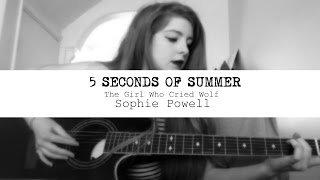 The Girl Who Cried Wolf - 5 seconds of summer (audio cover)