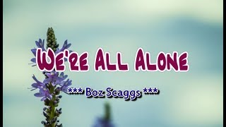 We're All Alone - Boz Scaggs (KARAOKE)