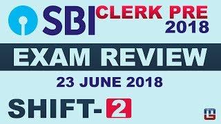 SBI CLERK 2018 EXAM REVIEW | SHIFT 2 | जानें क्या आया Exam में | कैसा रहा Exam Pattern | 23.06.18
