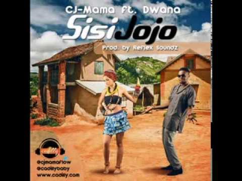 CJ Mama -- Sisi Jojo ft. Dwana of Wazobia FM
