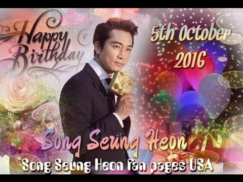 Song Seung Heon ~ Happy Birthday  2016