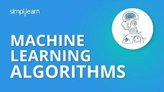 Machine Learning Algorithms | Machine Learning Tutorial | Data Science Algorithms | Simplilearn