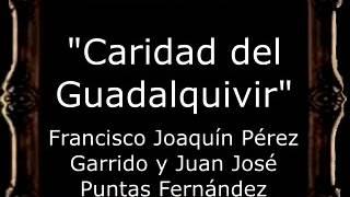 Caridad Del Guadalquivir - Francisco Joaquín Pérez Garrido Y Juan José Puntas Fernández [BM]