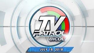 TV Patrol Bicol - July 18, 2018