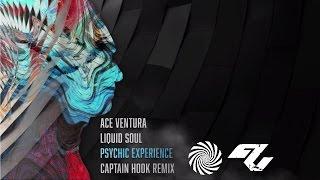 Ace Ventura & Liquid Soul - Psychic Experience (Captain Hook Remix)