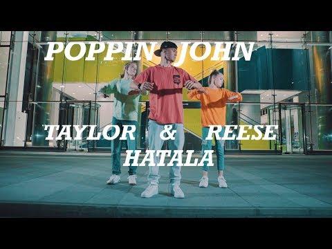 POPPIN JOHN   TAYLOR & REESE HATALA   FLUME   CHOREO