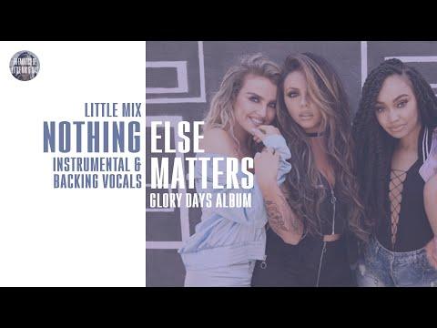 Little Mix - Nothing Else Matters ~ Instrumental & Backing Vocals + Lyrics