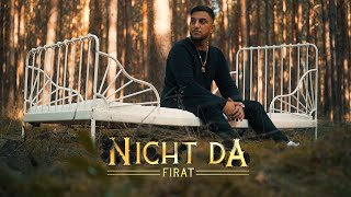 FIRAT - NICHT DA (prod. by IsyBeatz & C55)