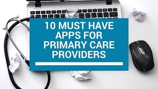 10 Must Have Apps for Primary Care Providers | NP School