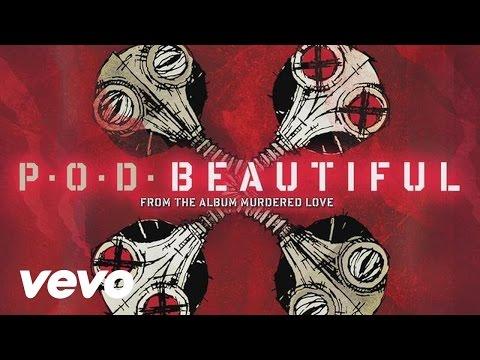 P.O.D. - Beautiful (audio)